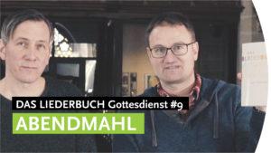 """""""Neue Lieder zum Abendmahl"""" - DAS LIEDERBUCH Gottesdienst #9"""